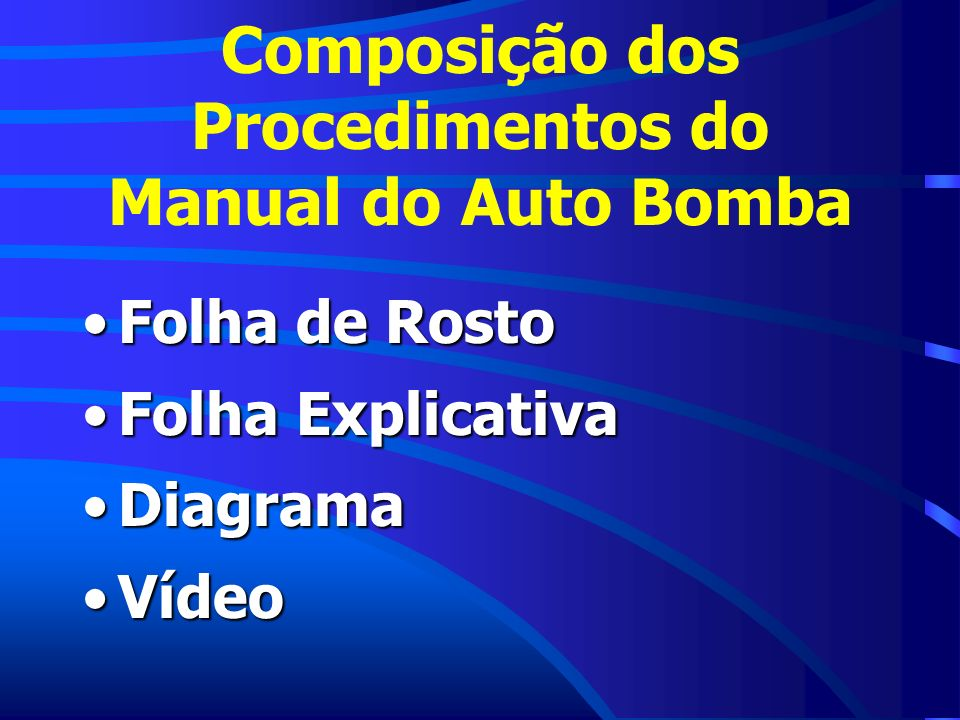 Composição dos Procedimentos do Manual do Auto Bomba