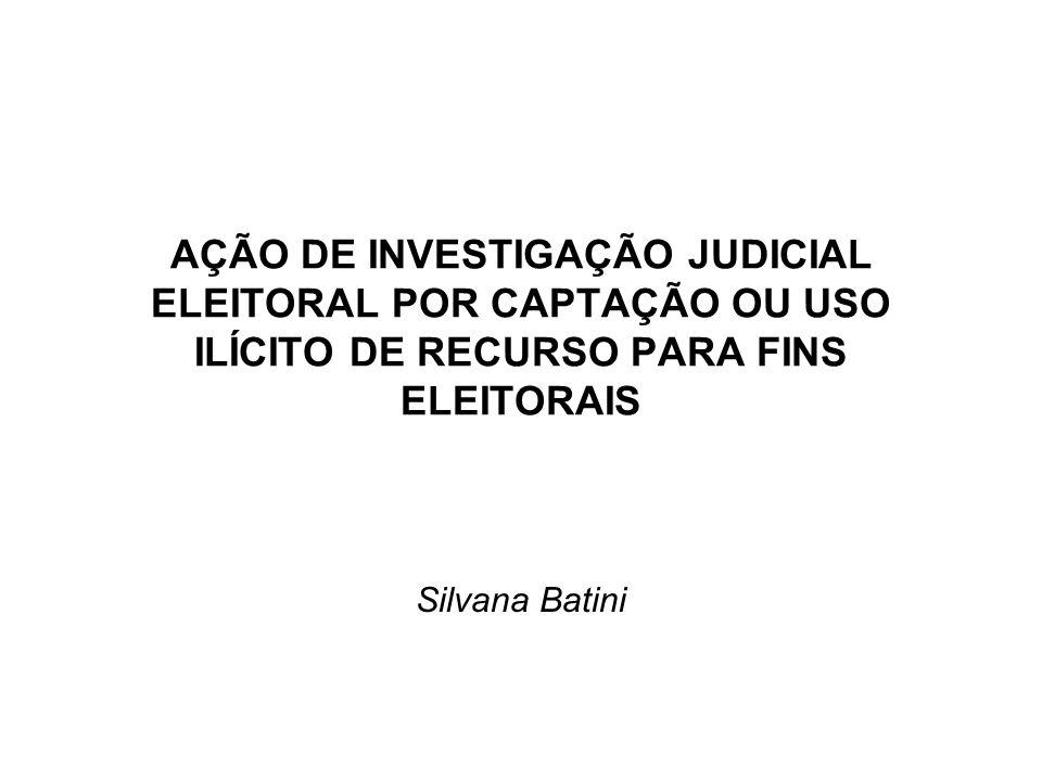 AÇÃO DE INVESTIGAÇÃO JUDICIAL ELEITORAL POR CAPTAÇÃO OU USO ILÍCITO DE RECURSO PARA FINS ELEITORAIS