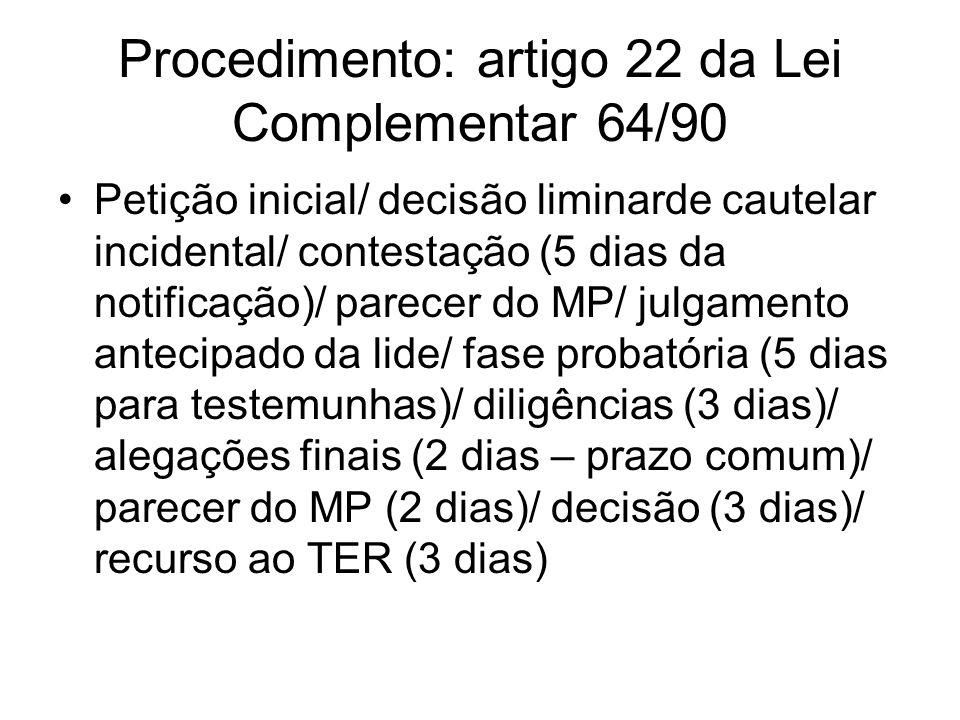 Procedimento: artigo 22 da Lei Complementar 64/90