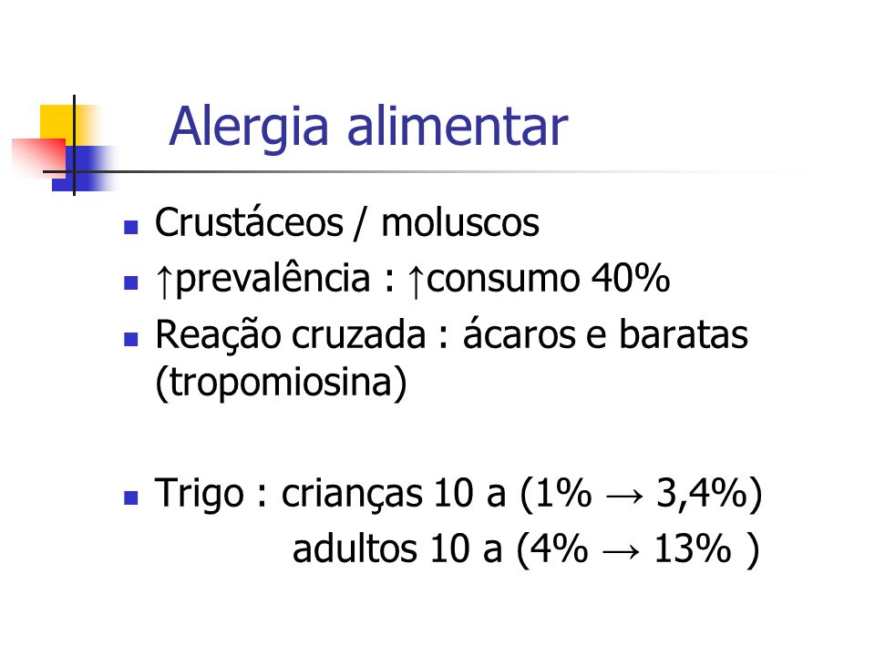 Alergia alimentar Crustáceos / moluscos ↑prevalência : ↑consumo 40%