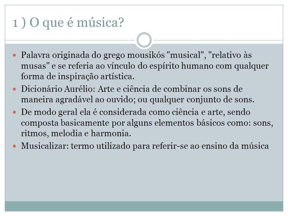 1 ) O que é música