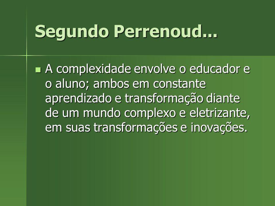 Segundo Perrenoud...