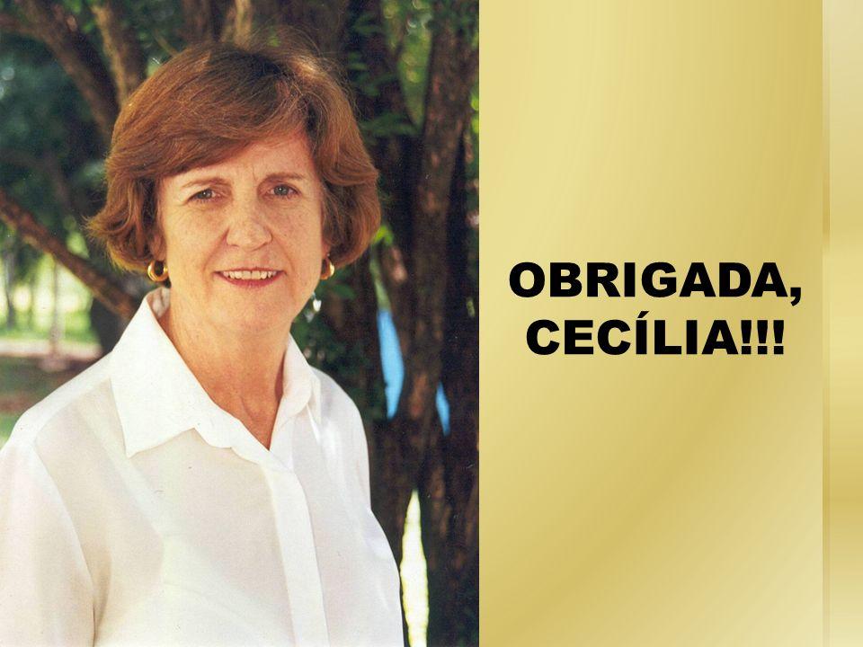 OBRIGADA, CECÍLIA!!!