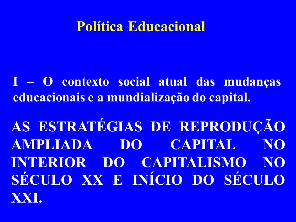 Política Educacional I – O contexto social atual das mudanças educacionais e a mundialização do capital.