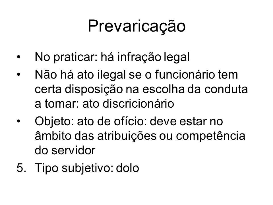 Prevaricação No praticar: há infração legal