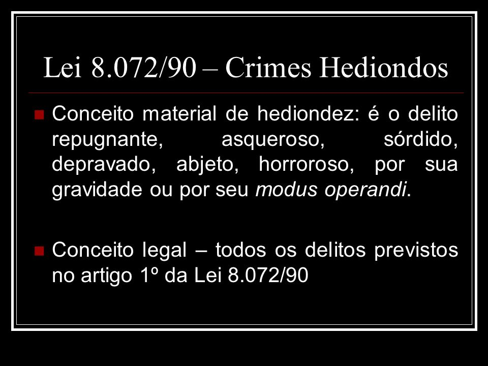 Lei 8.072/90 – Crimes Hediondos