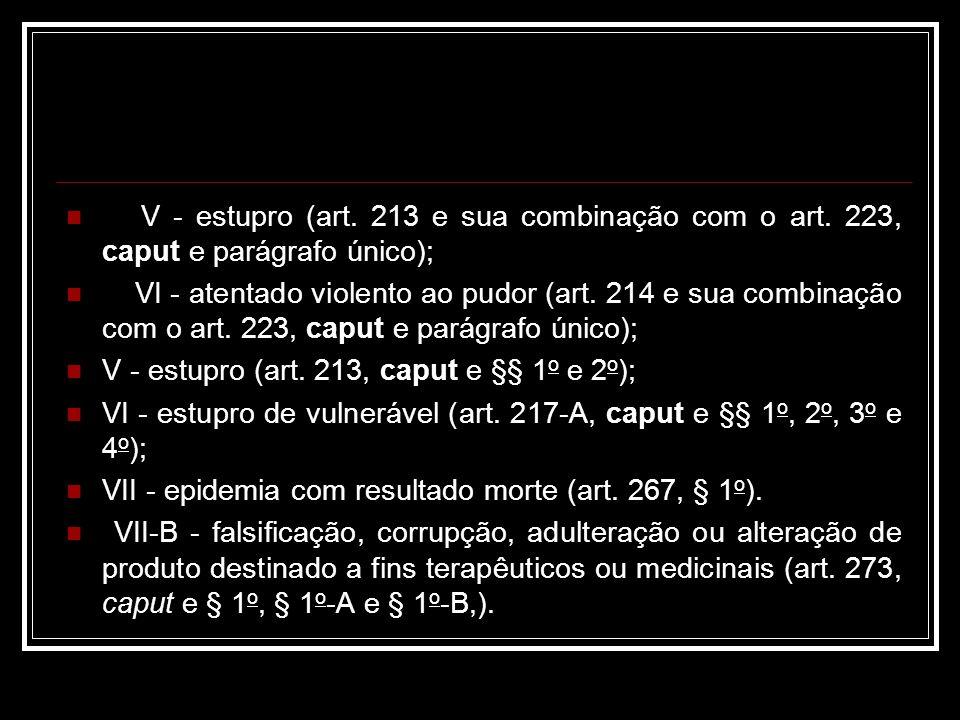 V - estupro (art. 213 e sua combinação com o art