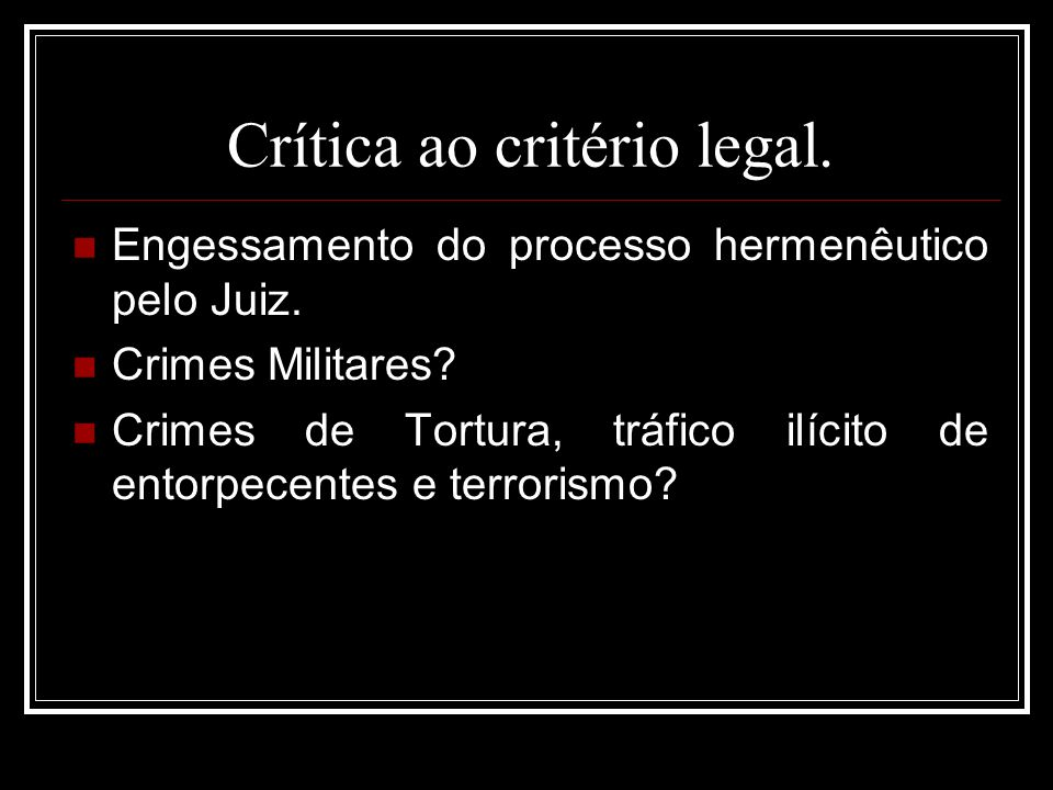 Crítica ao critério legal.