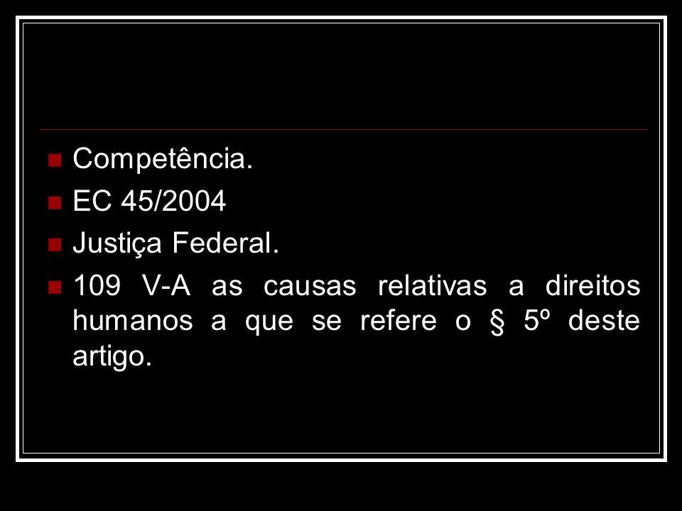 Competência. EC 45/2004. Justiça Federal.