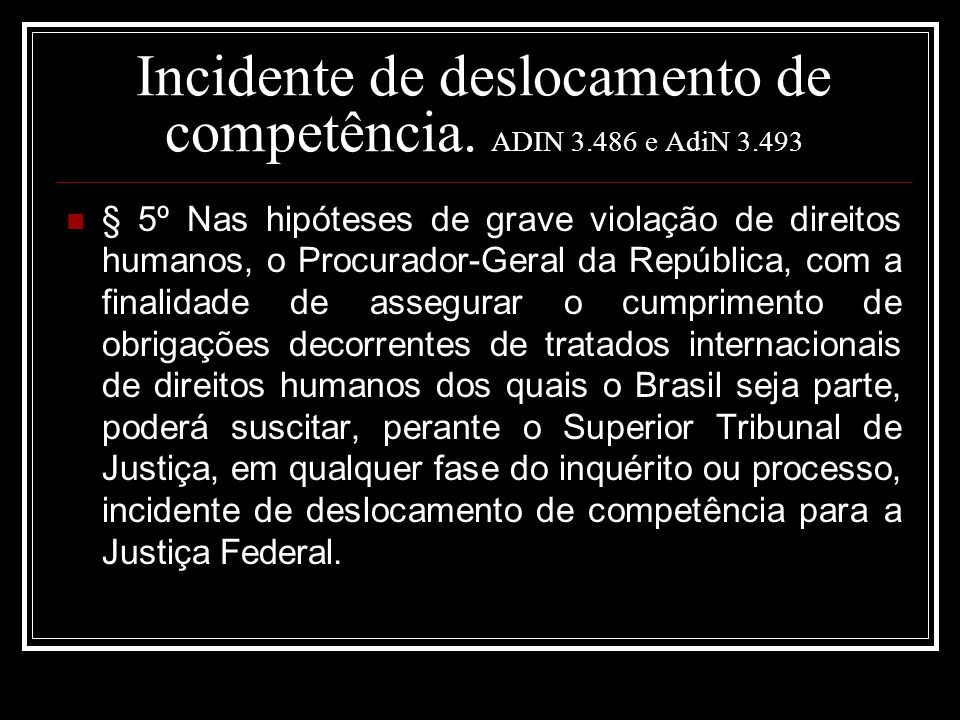 Incidente de deslocamento de competência. ADIN 3.486 e AdiN 3.493