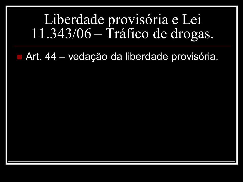 Liberdade provisória e Lei 11.343/06 – Tráfico de drogas.
