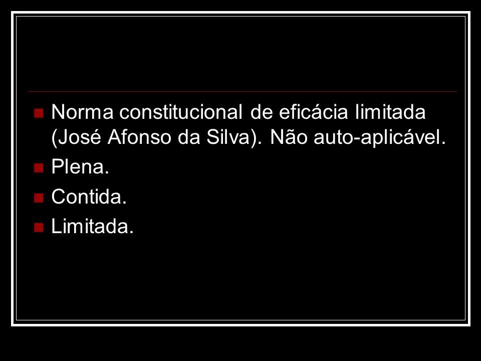 Norma constitucional de eficácia limitada (José Afonso da Silva)