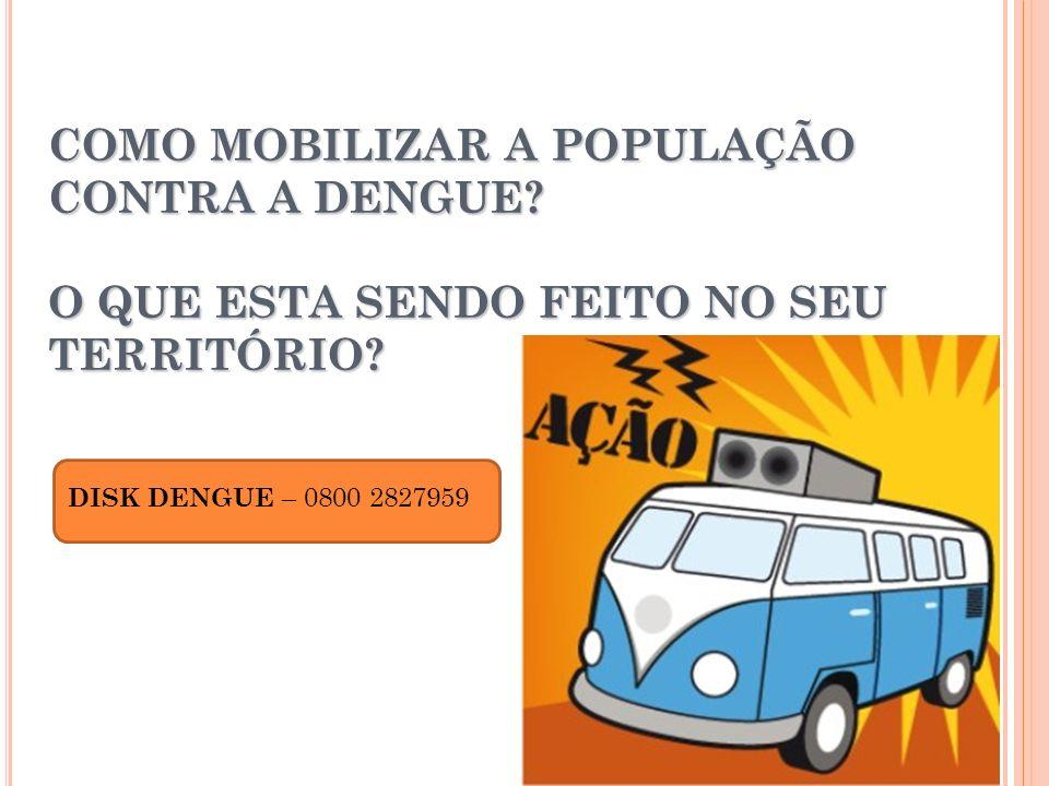 COMO MOBILIZAR A POPULAÇÃO CONTRA A DENGUE