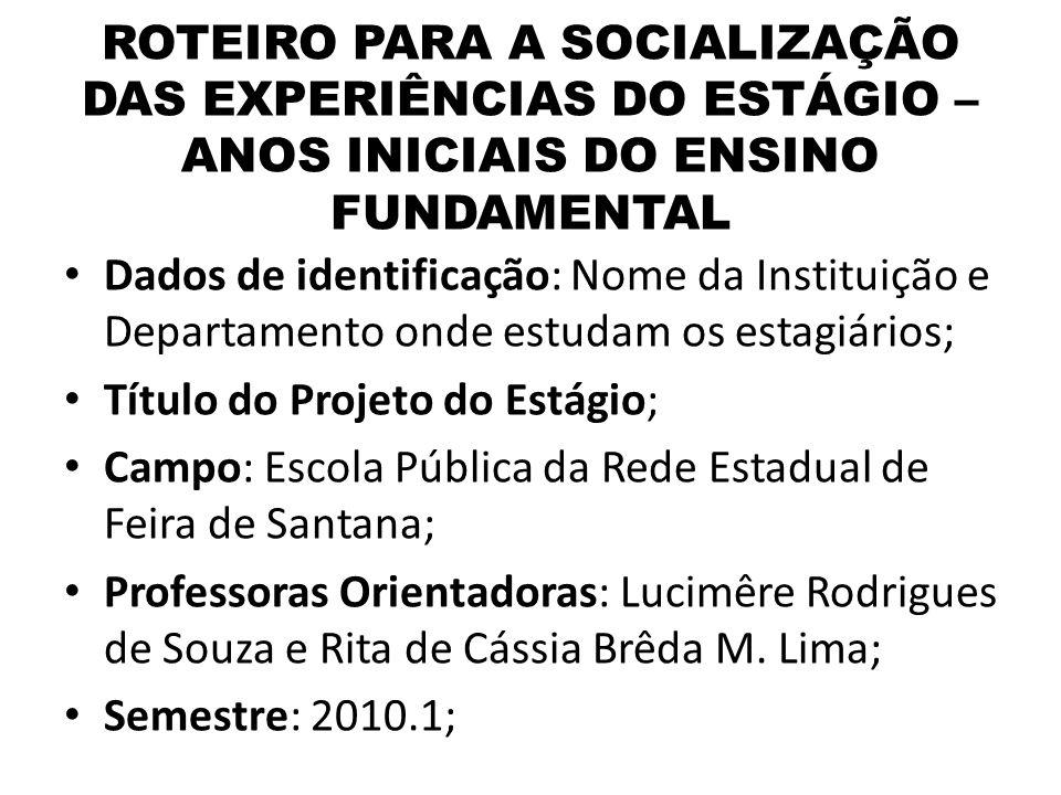 ROTEIRO PARA A SOCIALIZAÇÃO DAS EXPERIÊNCIAS DO ESTÁGIO – ANOS INICIAIS DO ENSINO FUNDAMENTAL