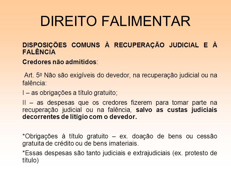 08/12/06 DIREITO FALIMENTAR. DISPOSIÇÕES COMUNS À RECUPERAÇÃO JUDICIAL E À FALÊNCIA. Credores não admitidos: