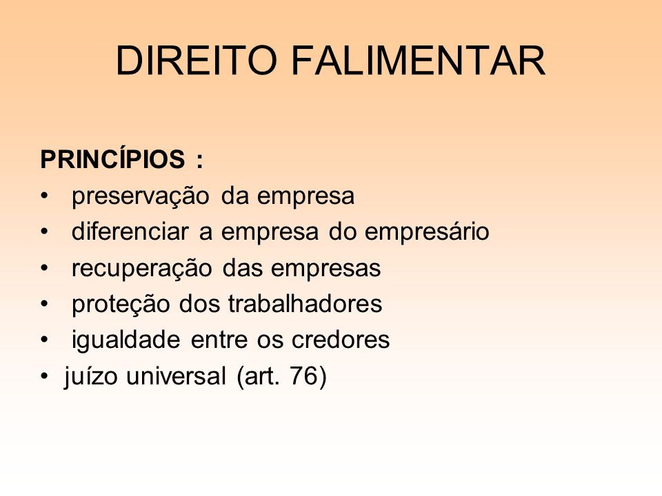 DIREITO FALIMENTAR PRINCÍPIOS : preservação da empresa