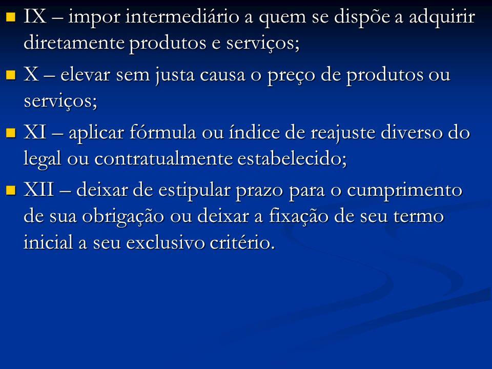 IX – impor intermediário a quem se dispõe a adquirir diretamente produtos e serviços;