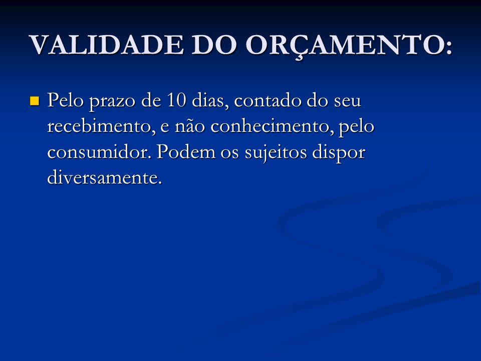 VALIDADE DO ORÇAMENTO: