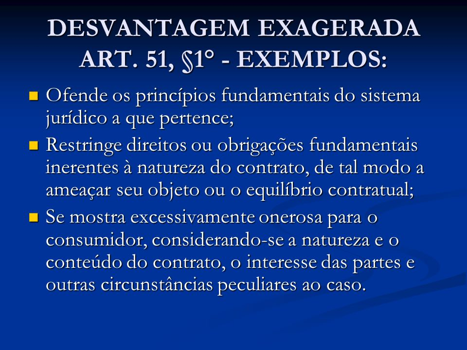 DESVANTAGEM EXAGERADA ART. 51, §1° - EXEMPLOS: