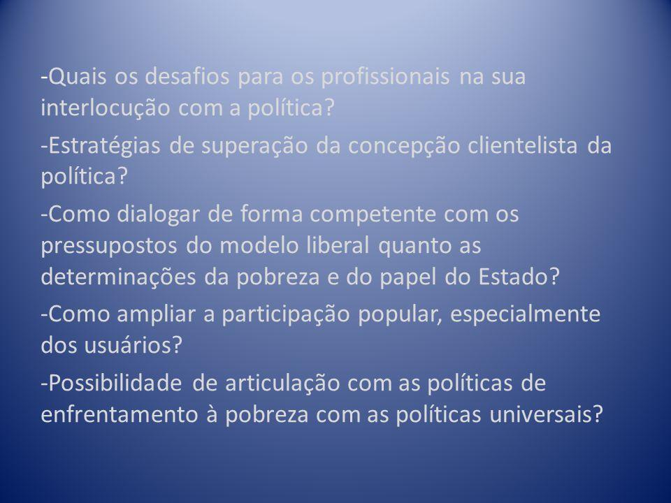-Quais os desafios para os profissionais na sua interlocução com a política.