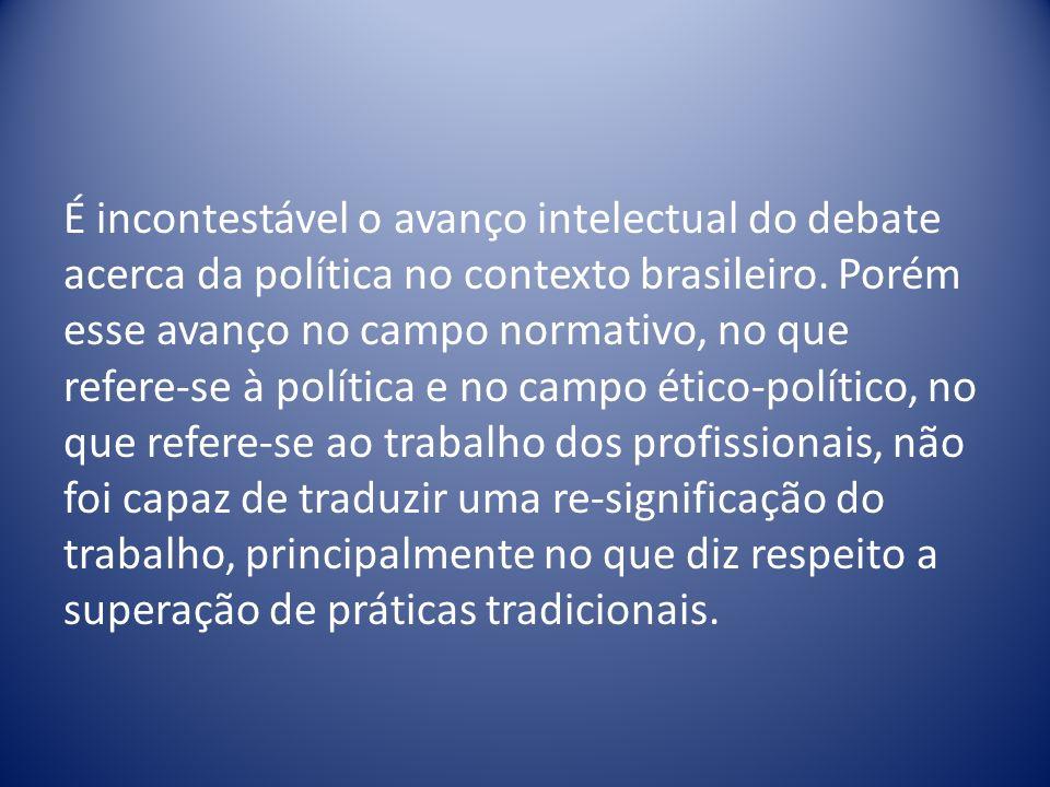 É incontestável o avanço intelectual do debate acerca da política no contexto brasileiro.