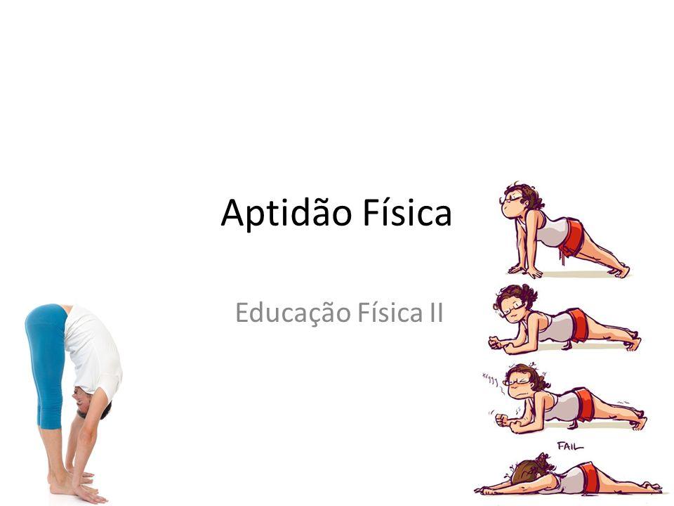 Aptidão Física Educação Física II