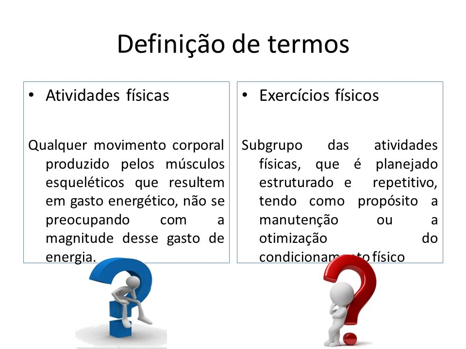 Definição de termos Atividades físicas Exercícios físicos