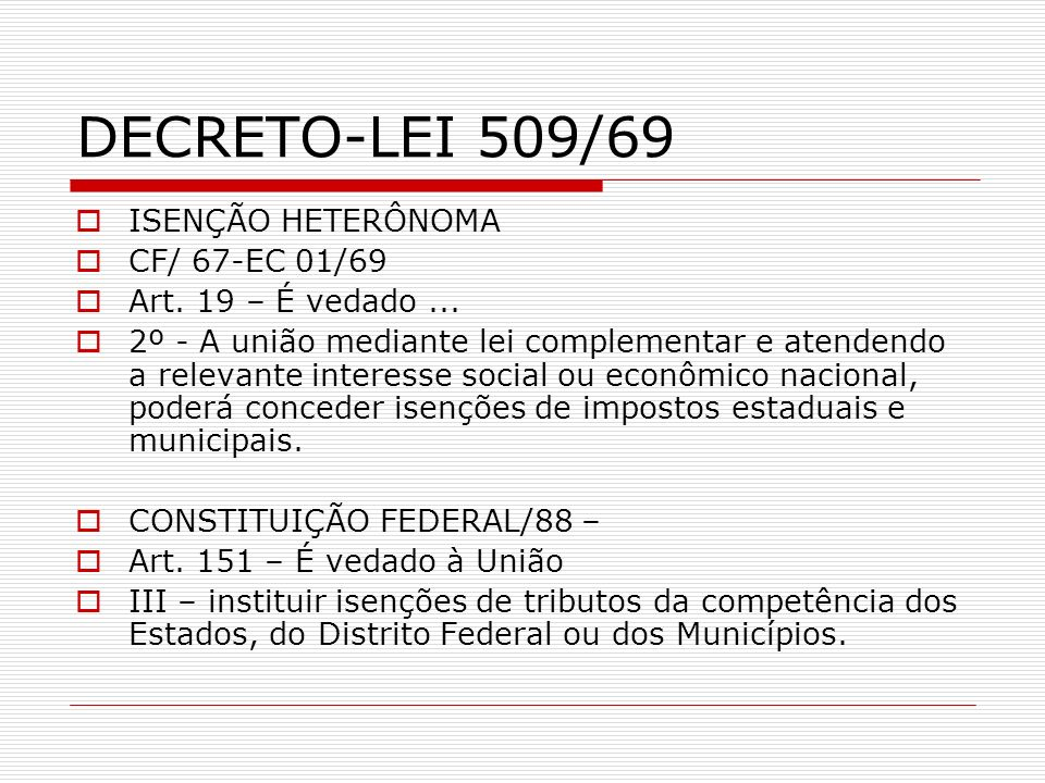 DECRETO-LEI 509/69 ISENÇÃO HETERÔNOMA CF/ 67-EC 01/69