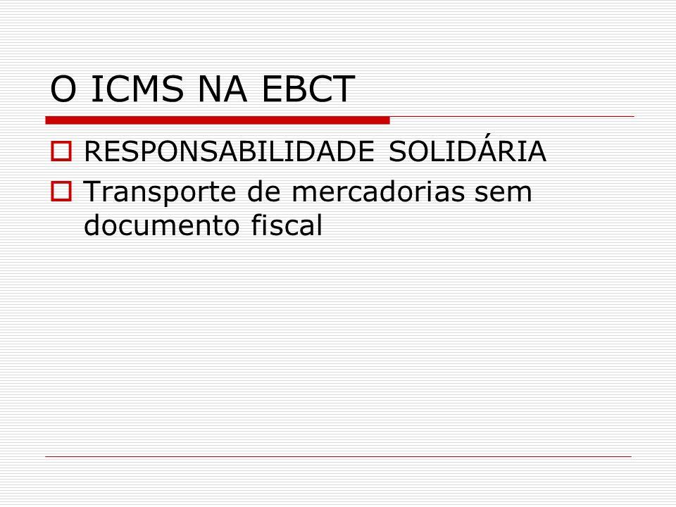 O ICMS NA EBCT RESPONSABILIDADE SOLIDÁRIA