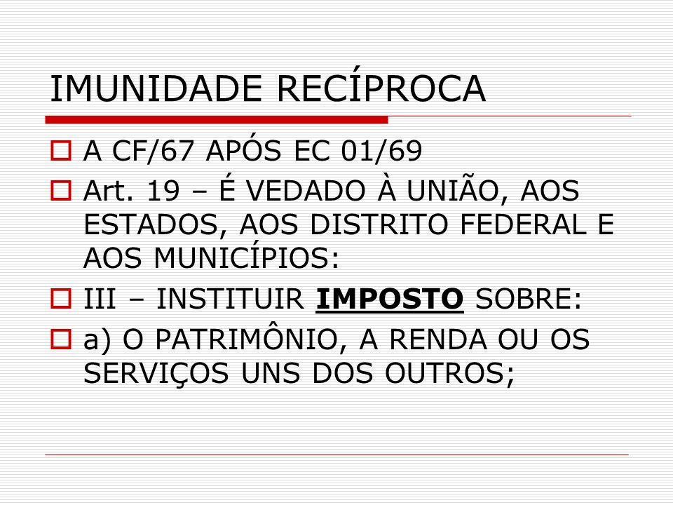 IMUNIDADE RECÍPROCA A CF/67 APÓS EC 01/69