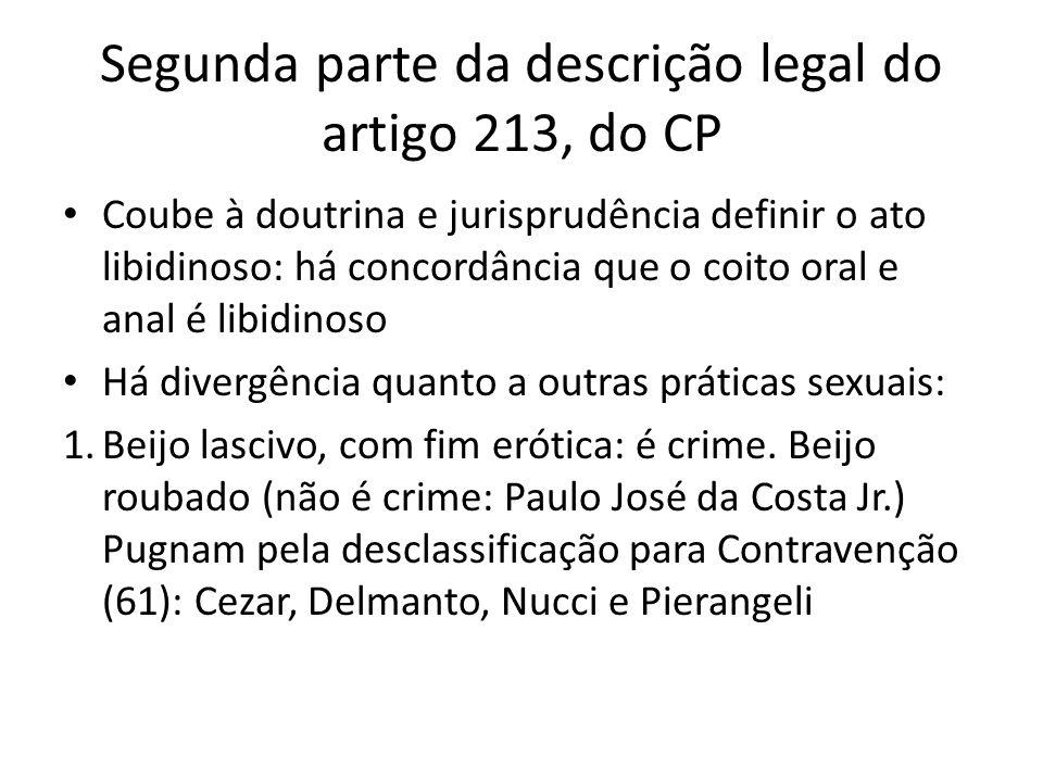 Segunda parte da descrição legal do artigo 213, do CP