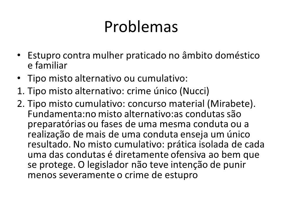 Problemas Estupro contra mulher praticado no âmbito doméstico e familiar. Tipo misto alternativo ou cumulativo: