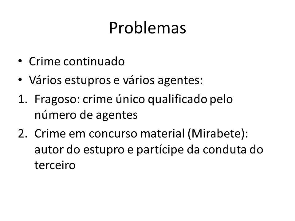 Problemas Crime continuado Vários estupros e vários agentes: