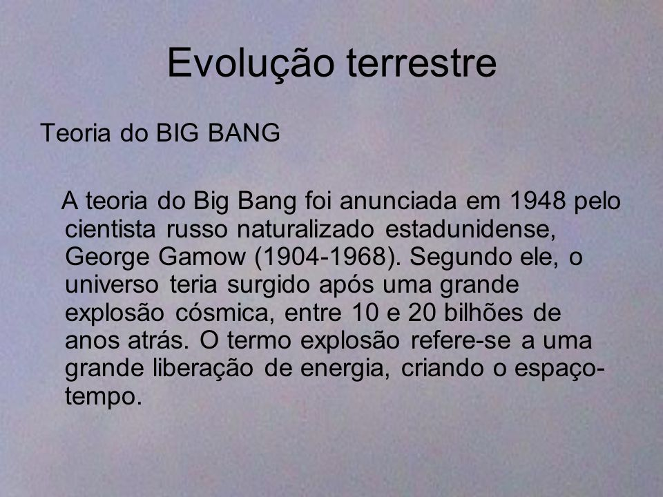 Evolução terrestre Teoria do BIG BANG