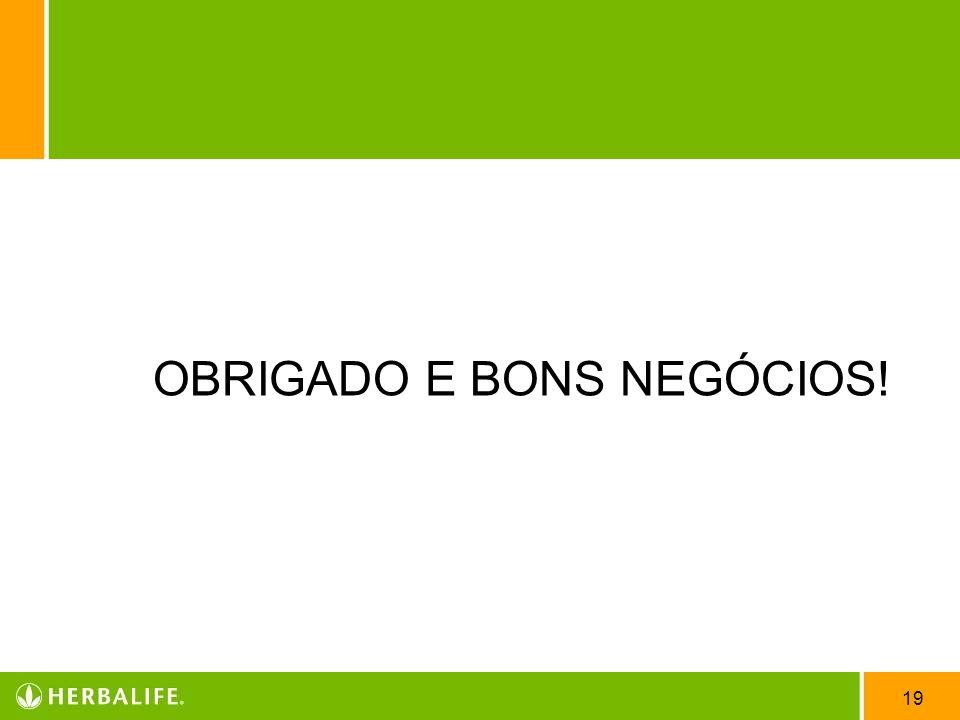 OBRIGADO E BONS NEGÓCIOS!