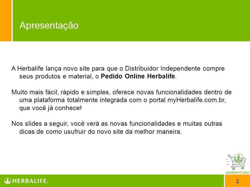 Apresentação A Herbalife lança novo site para que o Distribuidor Independente compre seus produtos e material, o Pedido Online Herbalife.