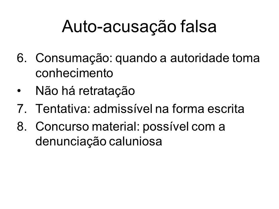 Auto-acusação falsa Consumação: quando a autoridade toma conhecimento