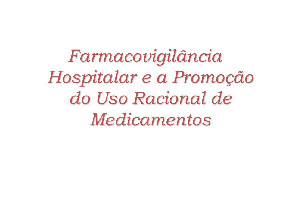 Farmacovigilância Hospitalar e a Promoção do Uso Racional de Medicamentos
