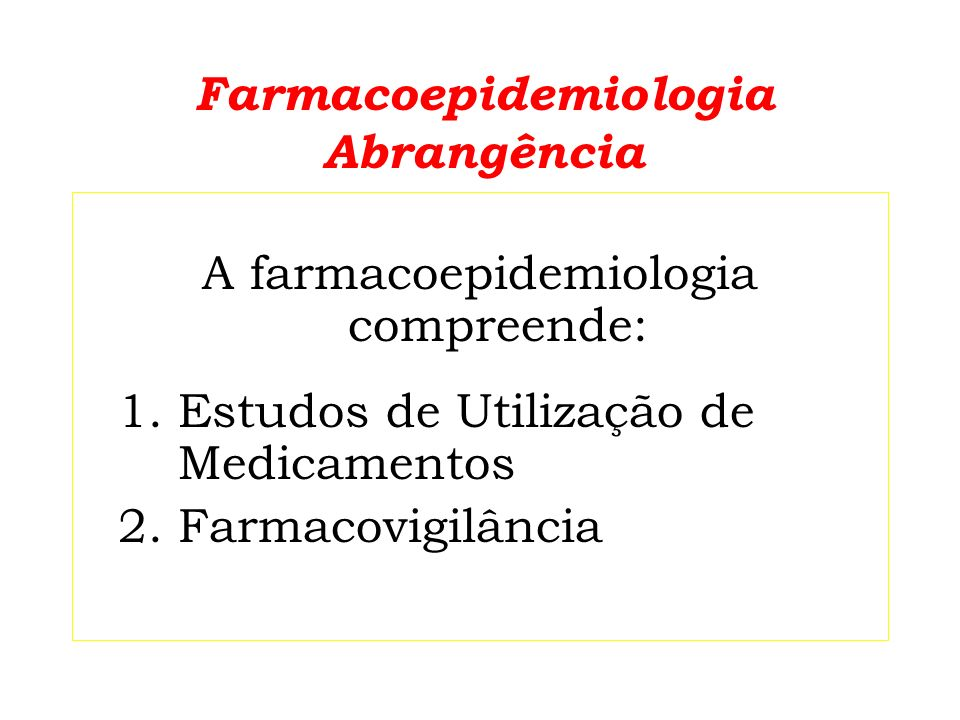 Farmacoepidemiologia Abrangência