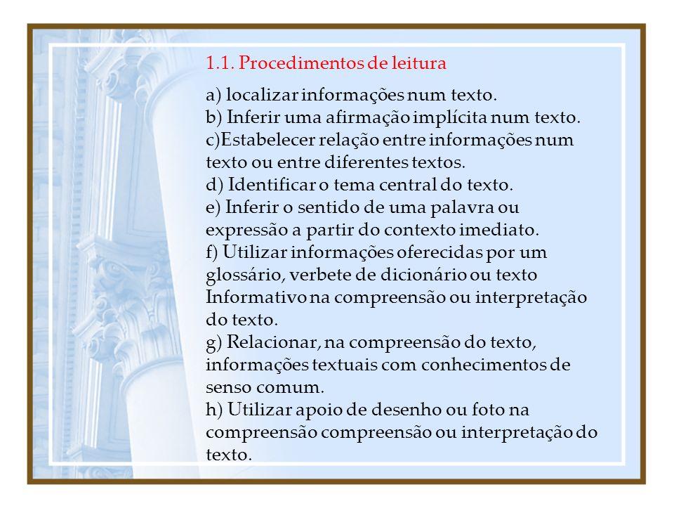 1. 1. Procedimentos de leitura a) localizar informações num texto