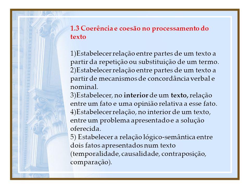 1.3 Coerência e coesão no processamento do texto 1)Estabelecer relação entre partes de um texto a partir da repetição ou substituição de um termo.