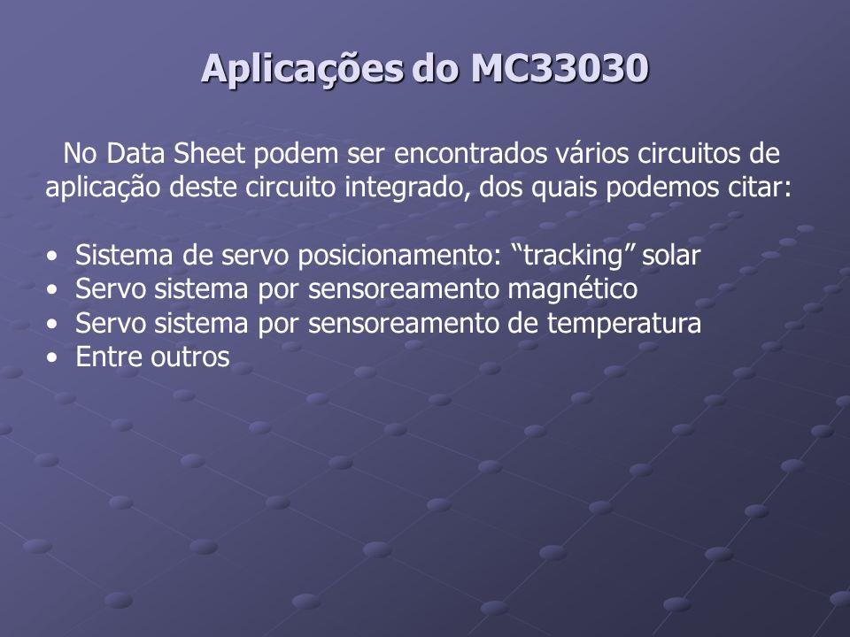 Aplicações do MC33030 No Data Sheet podem ser encontrados vários circuitos de aplicação deste circuito integrado, dos quais podemos citar: