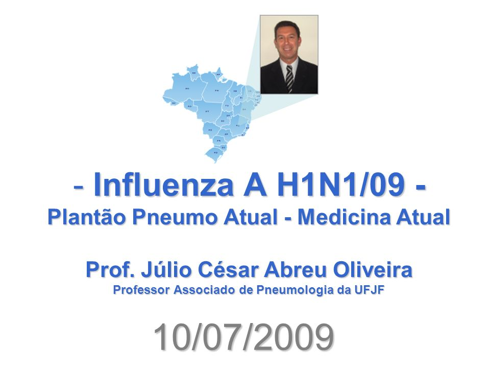 Influenza A H1N1/09 - Plantão Pneumo Atual - Medicina Atual Prof