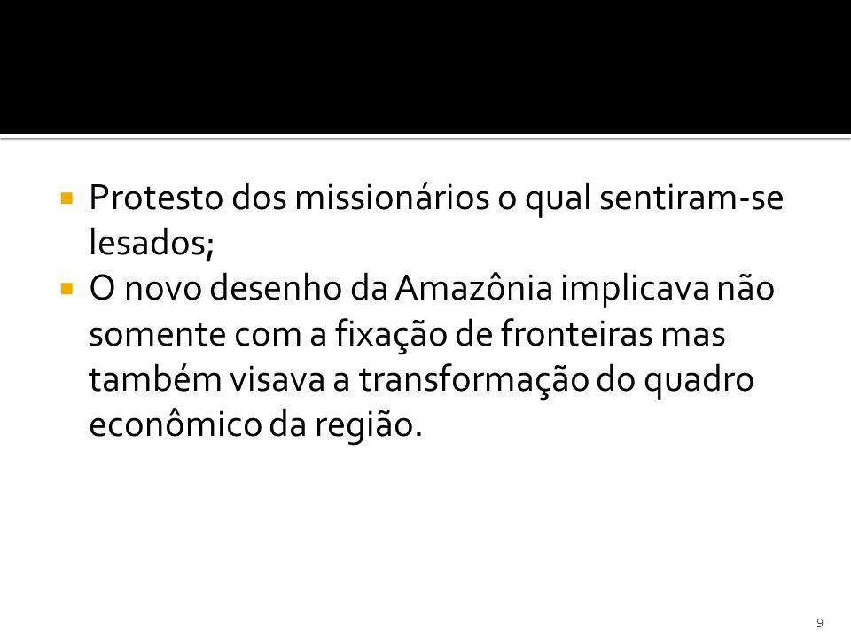 Protesto dos missionários o qual sentiram-se lesados;