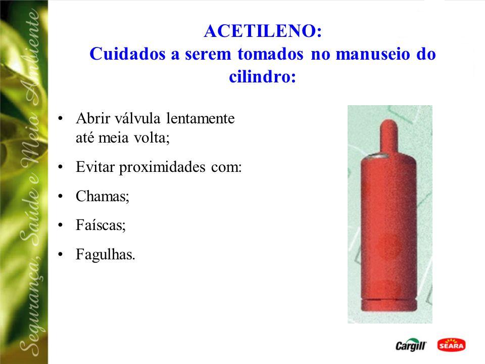 ACETILENO: Cuidados a serem tomados no manuseio do cilindro: