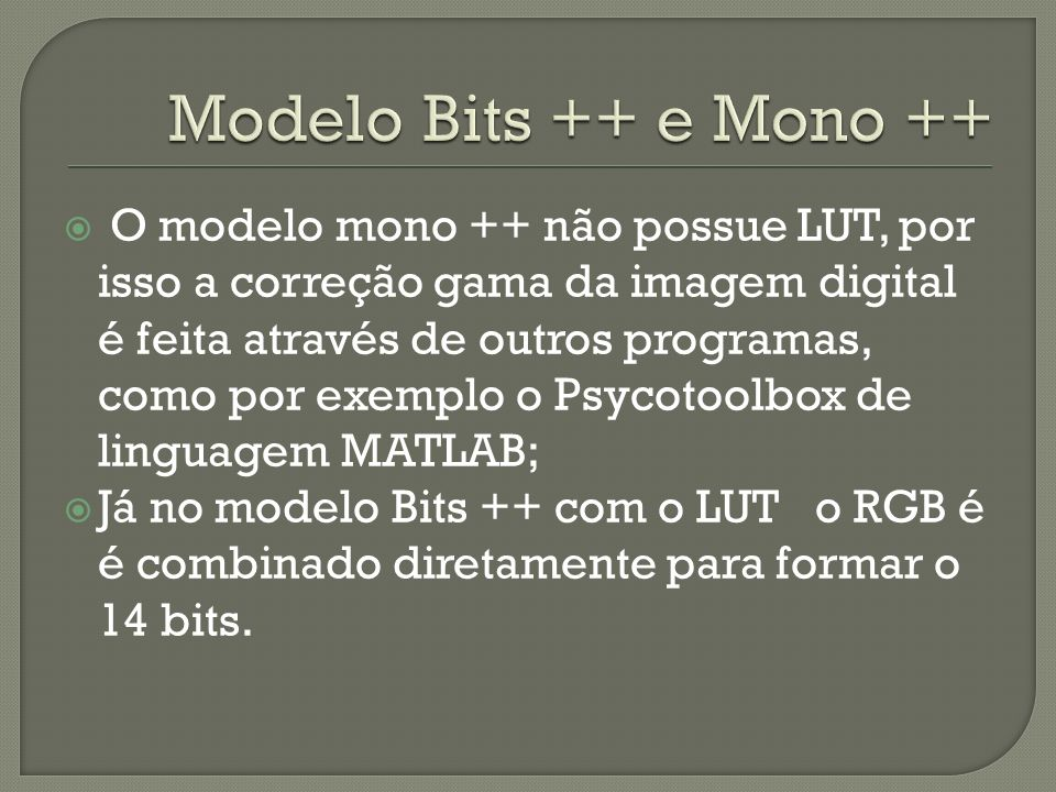 Modelo Bits ++ e Mono ++