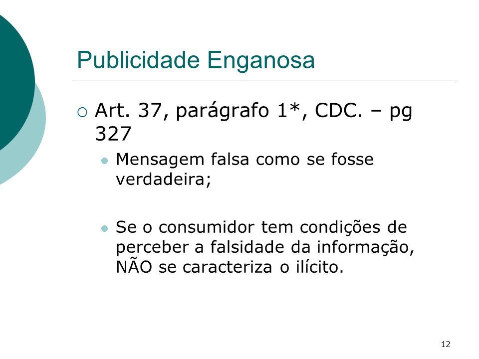 Publicidade Enganosa Art. 37, parágrafo 1*, CDC. – pg 327