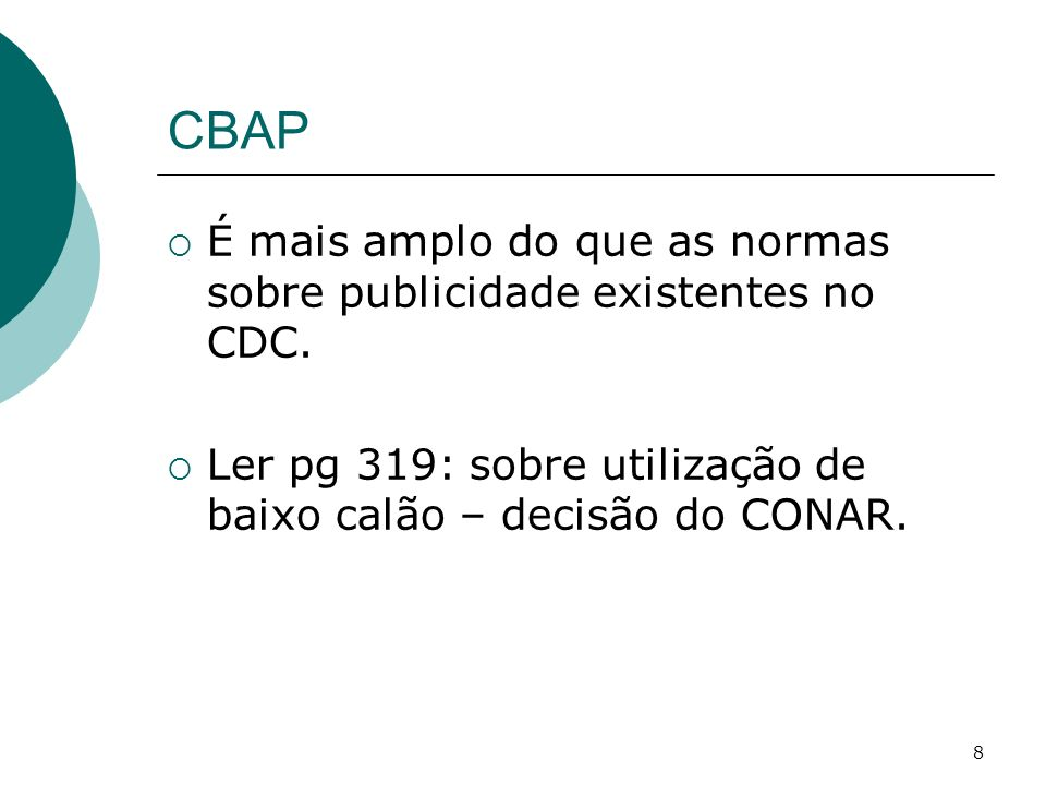 CBAP É mais amplo do que as normas sobre publicidade existentes no CDC.