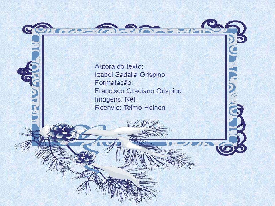 Autora do texto: Izabel Sadalla Grispino. Formatação: Francisco Graciano Grispino. Imagens: Net.