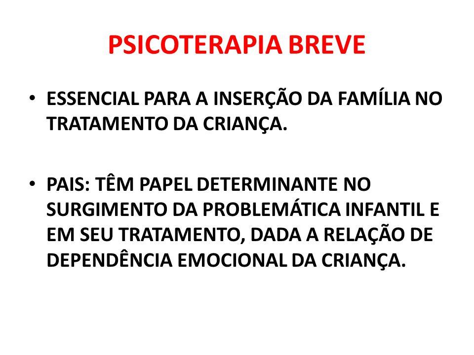 PSICOTERAPIA BREVEESSENCIAL PARA A INSERÇÃO DA FAMÍLIA NO TRATAMENTO DA CRIANÇA.